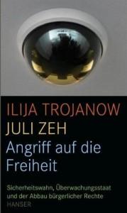 Angriff auf die Freiheit von Juli Zeh und Ilija Trojanow
